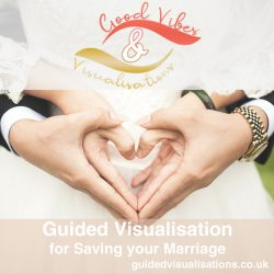 Guided-Visualisation-for-Saving-your-Marriage-by-Good-Vibes-and-Visualisations
