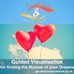 Guided-Visualisation-for-finding-the-Woman-of-your-Dreams-by-Good-Vibes-and-Visualisations